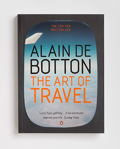 The Art of Travel; Alain de Botton