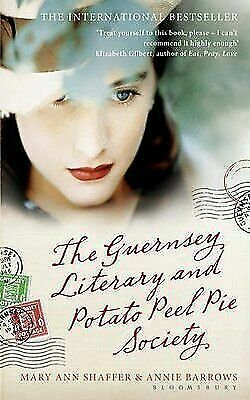 The Guernsey Literary and Potato Peel Society; Mary Ann Shaffer & Annie Barrows