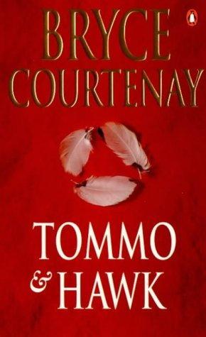 Tommo & Hawk; Bryce Courtenay