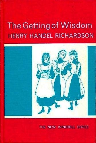 The Getting of Wisdom; Henry Handel Richardson