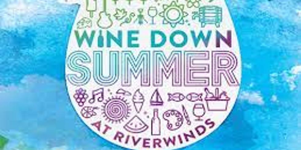 Riverwinds Wine Down Summer
