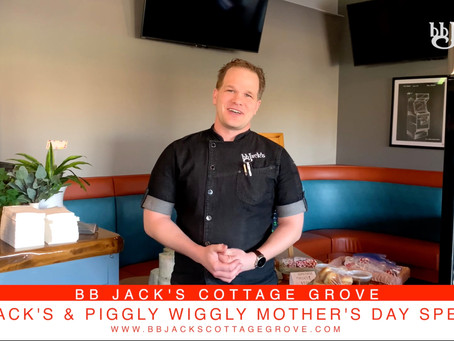 Mother's Day Special At BB Jack's Cottage Grove