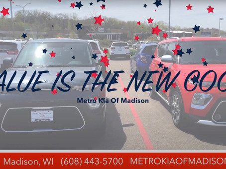 """Metro Kia Of Madison """"Value Is The New Cool"""""""