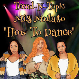 "Trend -N -Topic  ""How To Dance"""
