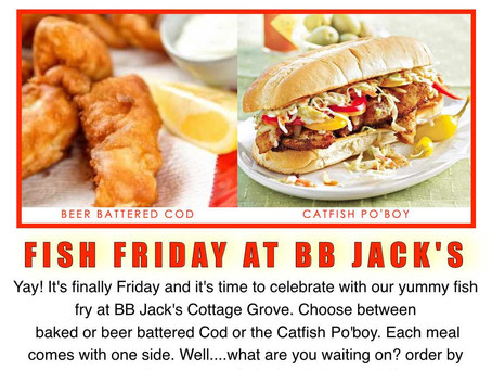 It's Fish Fry Friday at BB Jack's Cottage Grove! Place Your Orders Online.