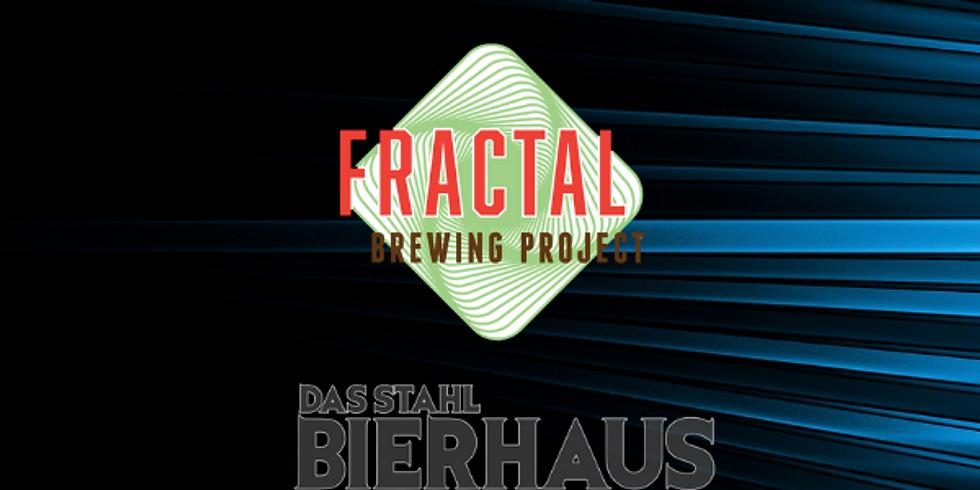 Fractal Tap Takeover at Das Stahl Bierhaus