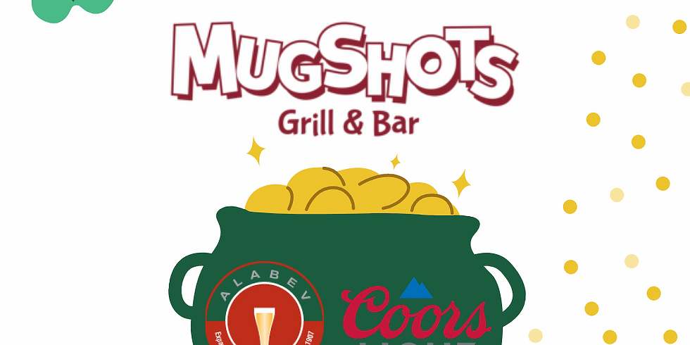 ST PATTY'S Coors Light Specials at Mugshots Fultondale