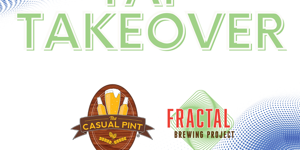 Fractal Tap Takeover at Casual Pint Hoover