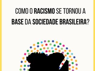Racismo como base da sociedade brasileira