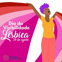 Dia Nacional da Visibilidade Lésbica: O que precisamos saber sobre o L de LGBT+