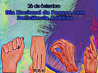 A importância do Dia Nacional da Pessoa com Deficiência Auditiva