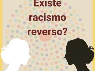 Existe racismo reverso?