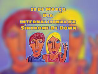 Dia Internacional da Síndrome de Down: mitos e verdades, avanços e conquistas.