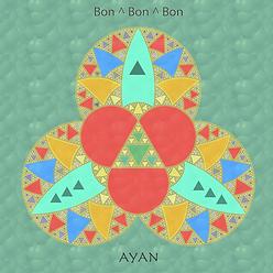 Bon Bon Bon - Ayan