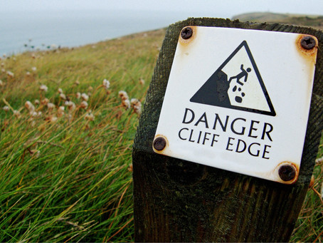"""""""Heading for a cliff edge ..."""""""