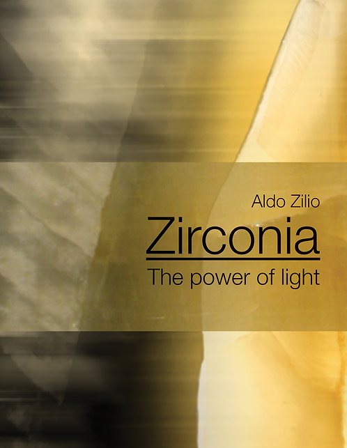 Zirconia- The Power of Light by Aldo Zilio