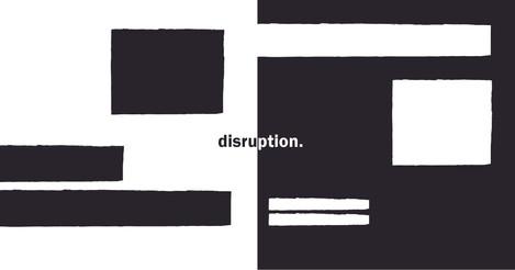 disruption.