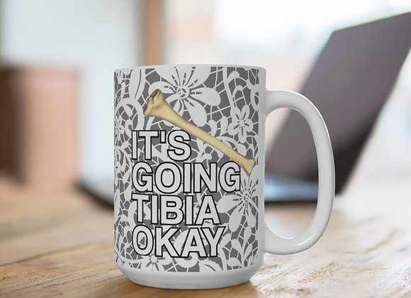 It's going tibia okay Mug 15oz