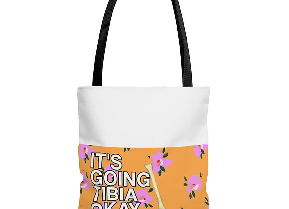 It's going tibia okay Tote Bag