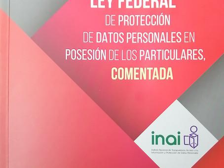Ley de Protección de Datos Personales en Posesión de los Particulares, Comentada.