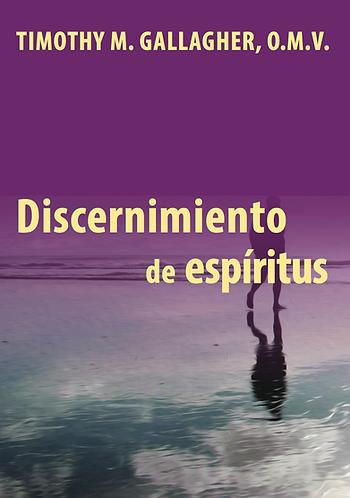 Discernimiento de los espíritus: Una guía ignaciana para la vida cotidiana