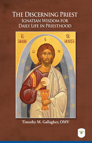 The Discerning Priest: Ignatian Wisdom for Daily Life in Priesthood