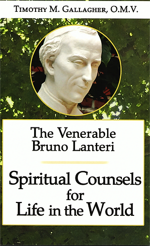Spiritual Counsels for Life in the World, Venerable Bruno Lanteri