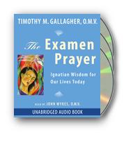 The Examen Prayer: Ignatian Wisdom for Our Lives Today (Audiobook)