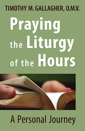 Praying the Liturgy of Hours, A Personal Journey