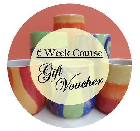 6 Week Pottery Course Gift Voucher
