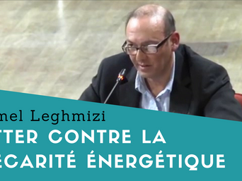 Lutter contre la précarité énergétique : l'intervention de Djamel Leghmizi au Conseil Municipal