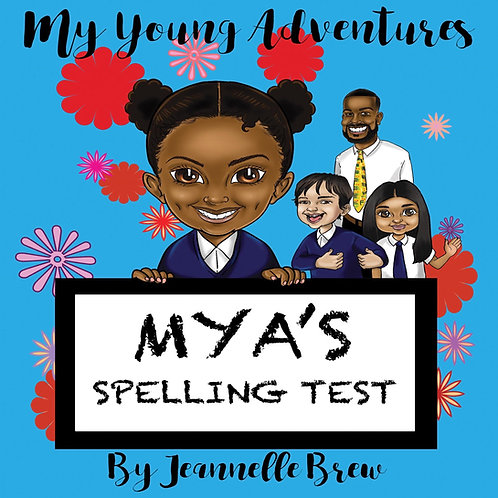My Young Adventures: Mya's Spelling Test (Paperback)