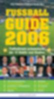 Fußball Guide 2006 von Klaus Siebenhaar und Michael Zehden