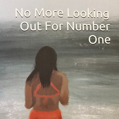 No More Looking Out For Number One - Signed