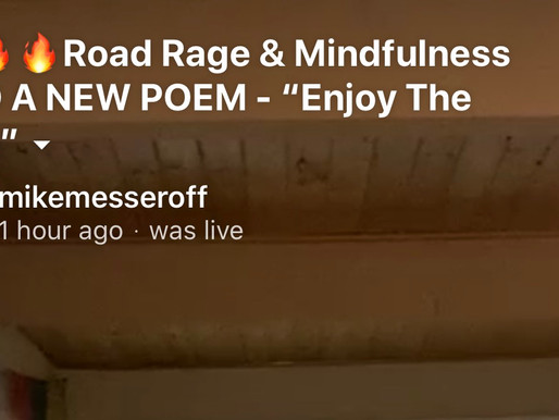 "Road Rage & Mindfulness and a new poem - ""Enjoy The Ride"""