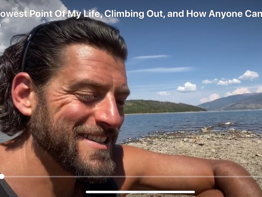 The Lowest Point Of My Life, Climbing Out, and How Anyone Can Do The Same