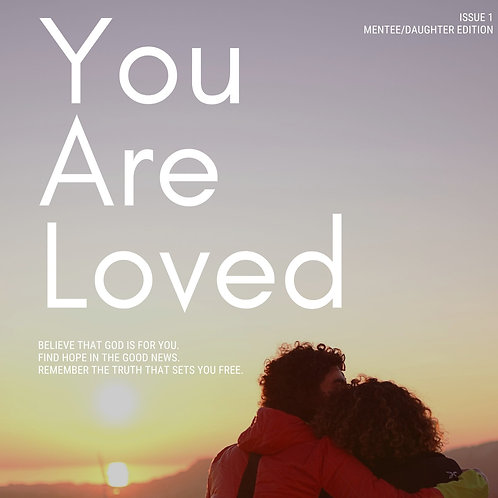 You Are Loved Mother/Daughter Devotional: Issue 1