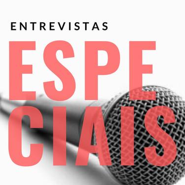 ENTREVISTAS ESPECIAIS