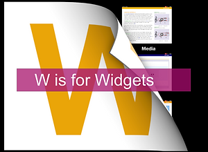 W is for Widgets...