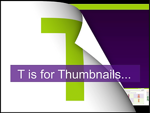 T is for Thumbnails