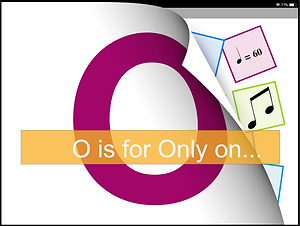 O is for Only._