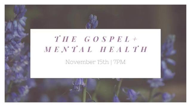 The Gospel + Mental Health
