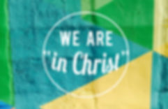 """We are """"In Christ"""""""