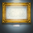 Empty Frames Square.jpg