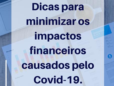 Como minimizar os impactos financeiros causados pelo Coronavírus.