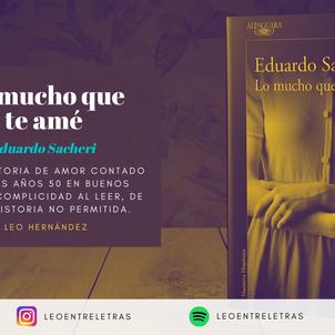Lo mucho que te amé - Eduardo Sacheri