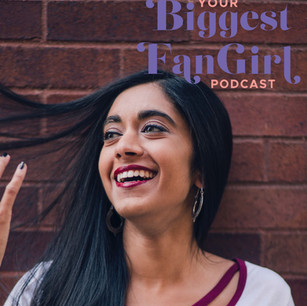 Your Biggest Fan Girl: Episode 49, 2019