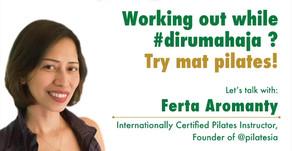 Theratalk: Working Out While #dirumahaja? Try Mat Pilates!