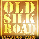 Audiobook cover for Old Silk Road narrated by Aaron Abano