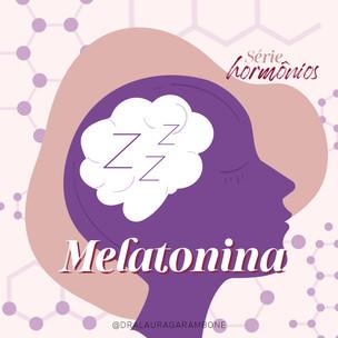 Série hormônios: Melatonina